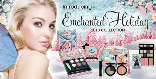 Too Faced Holiday 2010 Enchanted Collection Too Faced Enchanted Holiday 2010 Collection is Complete and Available