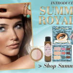 Too Faced Summer Royalty Collection for Summer 2012 – Now Available – Promo Photos