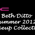 MAC Beth Ditto Collection for Summer 2012 – Information & Prices