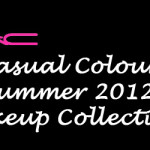 MAC Casual Colour Collection for Summer 2012 – Information & Prices