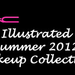 MAC Illustrated Makeup Collection for Summer 2012 – Information & Prices