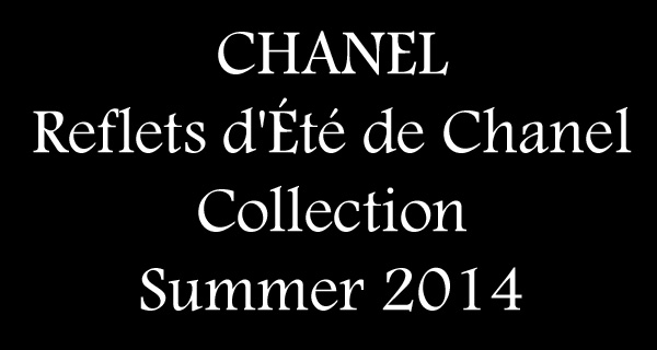 Chanel-Reflets-d'Ete-de-Chanel-2014