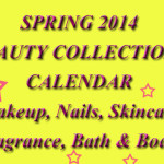 Spring 2014 Beauty Collections – Round-Up!