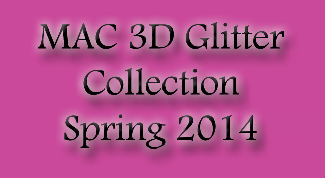 MAC-3D-Glitter-2014