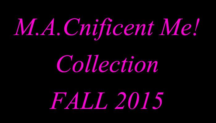 MACnificent-Me-Fall-2015-Collection