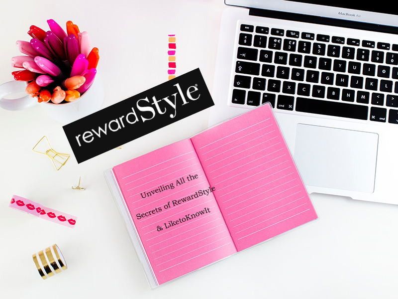 Unveiling All the Secrets of RewardStyle and LiketoKnowIt