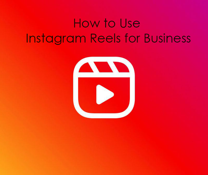 How to use reels for business